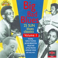 Big Bad Blues (25 Sun Blues Classics) — сборник