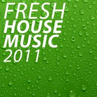 Fresh House Music 2011 — сборник