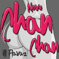 Move Chan Chan — Illflavaz