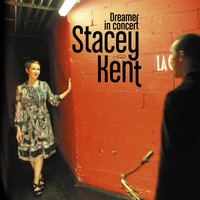 Dreamer in Concert — Stacey Kent