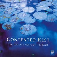 Contented Rest: The Timeless Music of J.S. Bach — сборник
