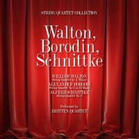 Walton, Borodin, Schnittke: String Quartet Collection — Britten Quartet