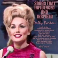 The Songs That Inspired and Influenced Dolly Parton — сборник