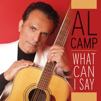 What Can I Say — Al Camp