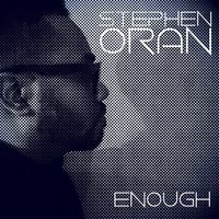 Enough — Stephen Oran
