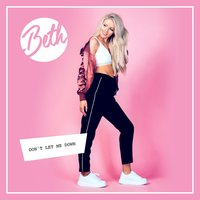 Don't Let Me Down — Beth