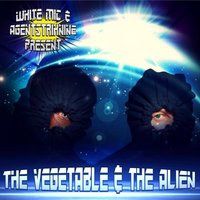 The Vegetable & the Alien — Agentstrik9, White Mic