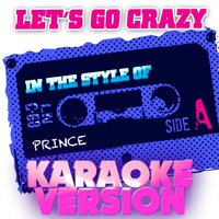 Let's Go Crazy (In the Style of Prince) - Single — Ameritz Audio Karaoke