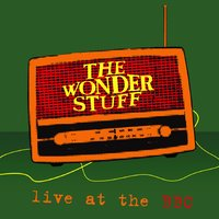 Live At The BBC — The Wonder Stuff