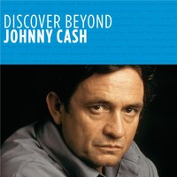 Discover Beyond — Johnny Cash
