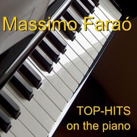 TOP-HITS - Welthits Am Klavier - Worldhits On The Piano — Massimo Faraò