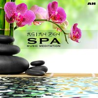 Asian Zen Spa — Asian Zen Spa Music Meditation