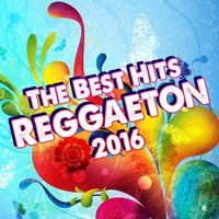 The Best Hits Reggaeton 2016 — сборник
