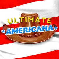 Ultimate Americana — American Country Hits, Top Country All-Stars, American Country Hits|Country Music|Top Country All-Stars