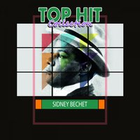 Top Hit Collection — Sidney Bechet