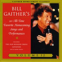 Homecoming Classics Vol. 12 — Bill & Gloria Gaither