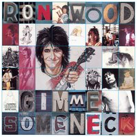 Gimme Some Neck — Ron Wood