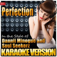 Perfection (In the Style of Dannii Minogue and Soul Seekerz) — Ameritz Top Tracks