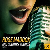 Rose Maddox and Country Sounds, Vol. 1 — Rose Maddox