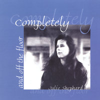 Completely and off the floor — Julie Shephard