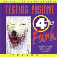 Testing Positive 4 The Funk — George Clinton