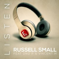 Listen — Russell Small, DNO P, Vincent M