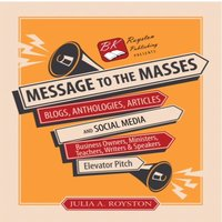 Message to the Masses — Julia A .  Royston