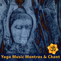 Yoga Music Mantras & Chants — The Yoga Mantra and Chant Music Project