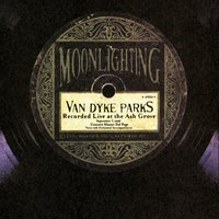Moonlighting-Live At The Ash Grove — Van Dyke Parks