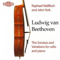 Beethoven: The Sonatas and Variations for Cello and Piano — Raphael Wallfisch, John York, Людвиг ван Бетховен