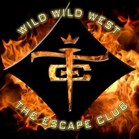 Wild Wild West — The Escape Club