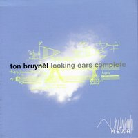 Looking Ears Complete — Ton Bruynel
