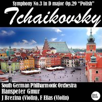 "Tchaikovsky: Symphony No.3 in D major Op.29 ""Polish"" — South German Philharmonic Orchestra & Hanspeter Gmur"