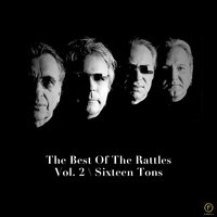 The Best of the Rattles Vol. 2: Sixteen Tons — The Rattles