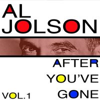 After You've Gone, Vol. 1 — Al Jolson