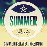 Summer Party — Mr. Shammi, Simone Di Bella