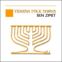 Yiddish Folk Songs Vol. 1 — Ben Zimet