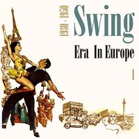 Swing Era in Europe (1930 - 1950), Vol. 1 — сборник