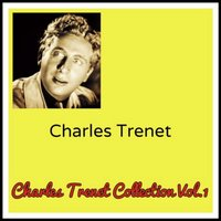 Charles Trenet Collection, Vol. 1 — Charles Trenet