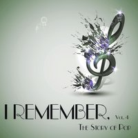 I Remember, Vol. 4 - The Story of Pop — сборник