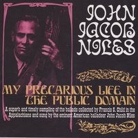 My Precarious Life in the Public Domain — John Jacob Niles