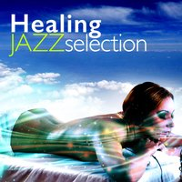 Healing Jazz Selection — Smooth Jazz Healers, Yoga Jazz Music, Spa Smooth Jazz Relax Room, Spa Smooth Jazz Relax Room|Smooth Jazz Healers|Yoga Jazz Music