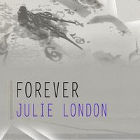 Forever — Julie London