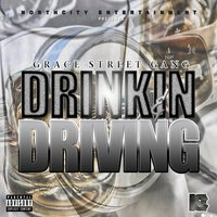 Drinkin and Driving — Grace Street Gang