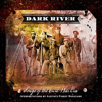 Dark River: Songs of the Civil War Era — сборник