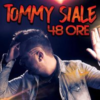 48 ore — Tommy Siale