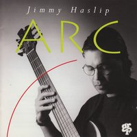 Arc — Jimmy Haslip