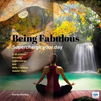 Being Fabulous Supercharge Your Day — Brenda Shankey