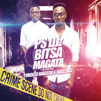 Bitsa Magata — Tokollo, PS-DJz, PS DJz, Skelogz