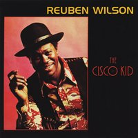 The Cisco Kid — Reuben Wilson